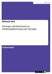 Fürsorge und Autonomie in Ernährungsberatung und -therapie