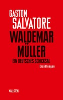 Gaston Salvatore: Waldemar Müller