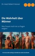 Robert Hosner: Die Wahrheit über Männer