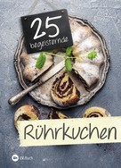 : 25 begeisternde Rührkuchen ★★★
