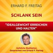 Schlank sein - Idealgewicht erreichen und halten - Geführte Meditation
