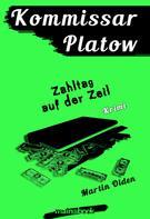Martin Olden: Kommissar Platow, Band 13: Zahltag auf der Zeil ★★★★