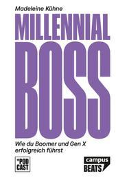 Millennial-Boss - Wie du Boomer und Gen X erfolgreich führst