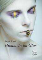 Sabine Brandl: Hummeln im Glas ★★★★