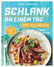 Schlank an einem Tag - Das Kochbuch - Über 80 Rezepte - Diätfrei für immer