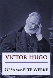 Victor Hugo - Gesammelte Werke