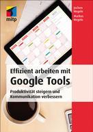 Jochen Hegele: Effizient arbeiten mit Google Tools