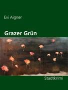 Evi Aigner: Grazer Grün