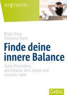 Brian Tracy: Finde deine innere Balance