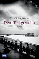 Gerald Hagemann: Dem Tod geweiht ★★★★