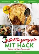 Antje Watermann: MIXtipp Lieblingsrezepte mit Hack ★★★★★