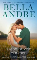 Bella Andre: Liebe ist kein Märchen: Summer Lake 2 (Ableger der Sullivans von New York) ★★★★