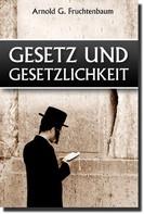 Arnold G. Fruchtenbaum: Gesetz und Gesetzlichkeit ★★★★★