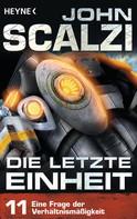 John Scalzi: Die letzte Einheit, Episode 11: - Eine Frage der Verhältnismäßigkeit ★★★★★