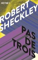 Robert Sheckley: Pas de Trois ★★★★★