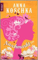 Naschmarkt - Roman