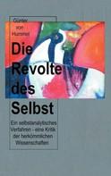 Günter von Hummel: Die Revolte des Selbst