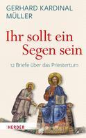 """Gerhard Ludwig Müller: """"Ihr sollt ein Segen sein"""""""