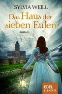 Sylvia Weill: Das Haus der sieben Eulen