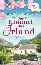 Der Himmel über Irland - Roman