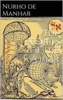 Nurho De Manhar: The secrets of the Zohar