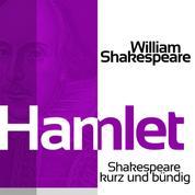 Hamlet - Shakespeare kurz und bündig