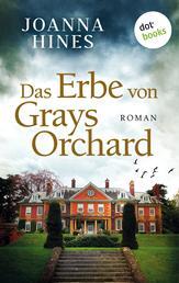 Das Erbe von Grays Orchard - Roman