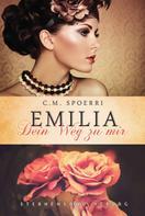 C. M. Spoerri: Emilia: Dein Weg zu mir ★★★★