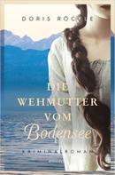 Doris Röckle: Die Wehmutter vom Bodensee ★★★★★