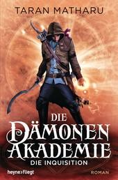 Die Dämonenakademie - Die Inquisition - Roman