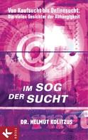 Helmut Kolitzus: Im Sog der Sucht ★★★