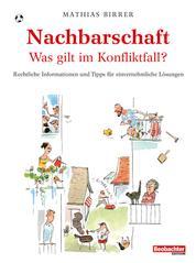 Nachbarschaft - was gilt im Konfliktfall? - Rechtliche Informationen und Tipps für einvernehmliche Lösungen