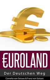 Euroland - Der Deutschen Weg