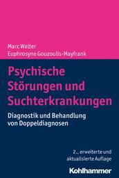 Psychische Störungen und Suchterkrankungen - Diagnostik und Behandlung von Doppeldiagnosen