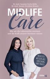 Midlife-Care - Wie wir die Lebensmitte meistern und die Kraft unserer Hormone nutzen