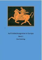 Else Scherhag: Auf Entdeckungsreise in Europa Band 2