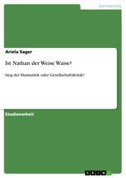 Ist Nathan der Weise Waise? - Sieg der Humanität oder Gesellschaftskritik?