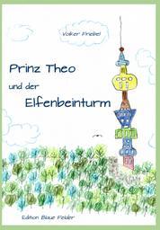 Prinz Theo und der Elfenbeinturm