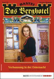 Das Berghotel 162 - Heimatroman - Verbannung in der Osternacht