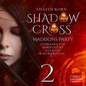 Madisons Party - Shadowcross, Band 2 (ungekürzt)