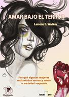 Lenore E. Walker: Amar bajo el Terror