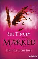 Sue Tingey: Marked - Eine teuflische Liebe ★★★★