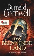 Bernard Cornwell: Das brennende Land ★★★★★