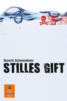 Severin Schwendener: Stilles Gift ★★★★★