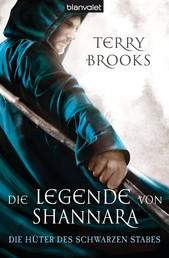 Die Legende von Shannara 01 - Die Hüter des Schwarzen Stabes