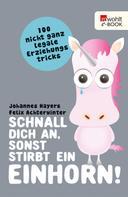 Johannes Hayers: Schnall dich an, sonst stirbt ein Einhorn! ★★★