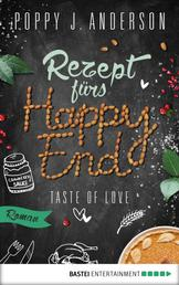 Taste of Love - Rezept fürs Happy End - Roman