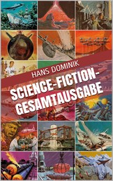 Science-Fiction-Gesamtausgabe - Sämtliche Science-Fiction-Romane in chronologischer Reihenfolge