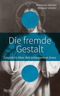 Hermann Glettler: Die fremde Gestalt ★★★★