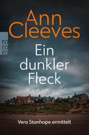 Ann Cleeves: Ein dunkler Fleck ★★★★